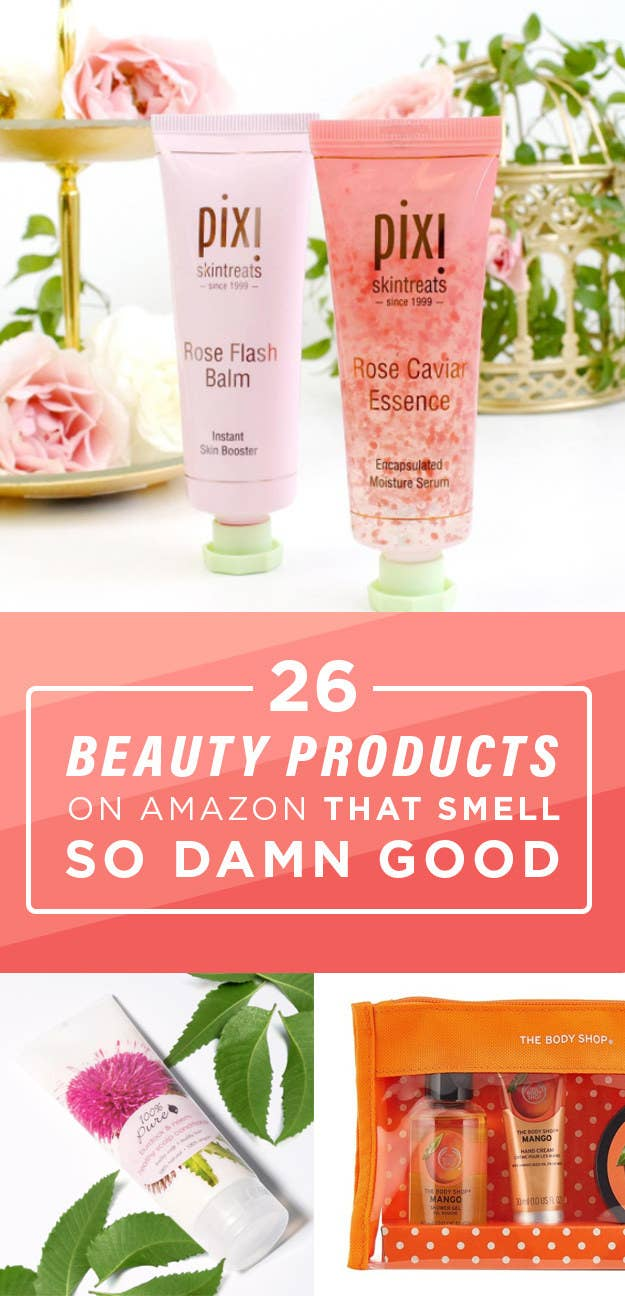 26 Beauty Products That Smell As Good As They Make You Look