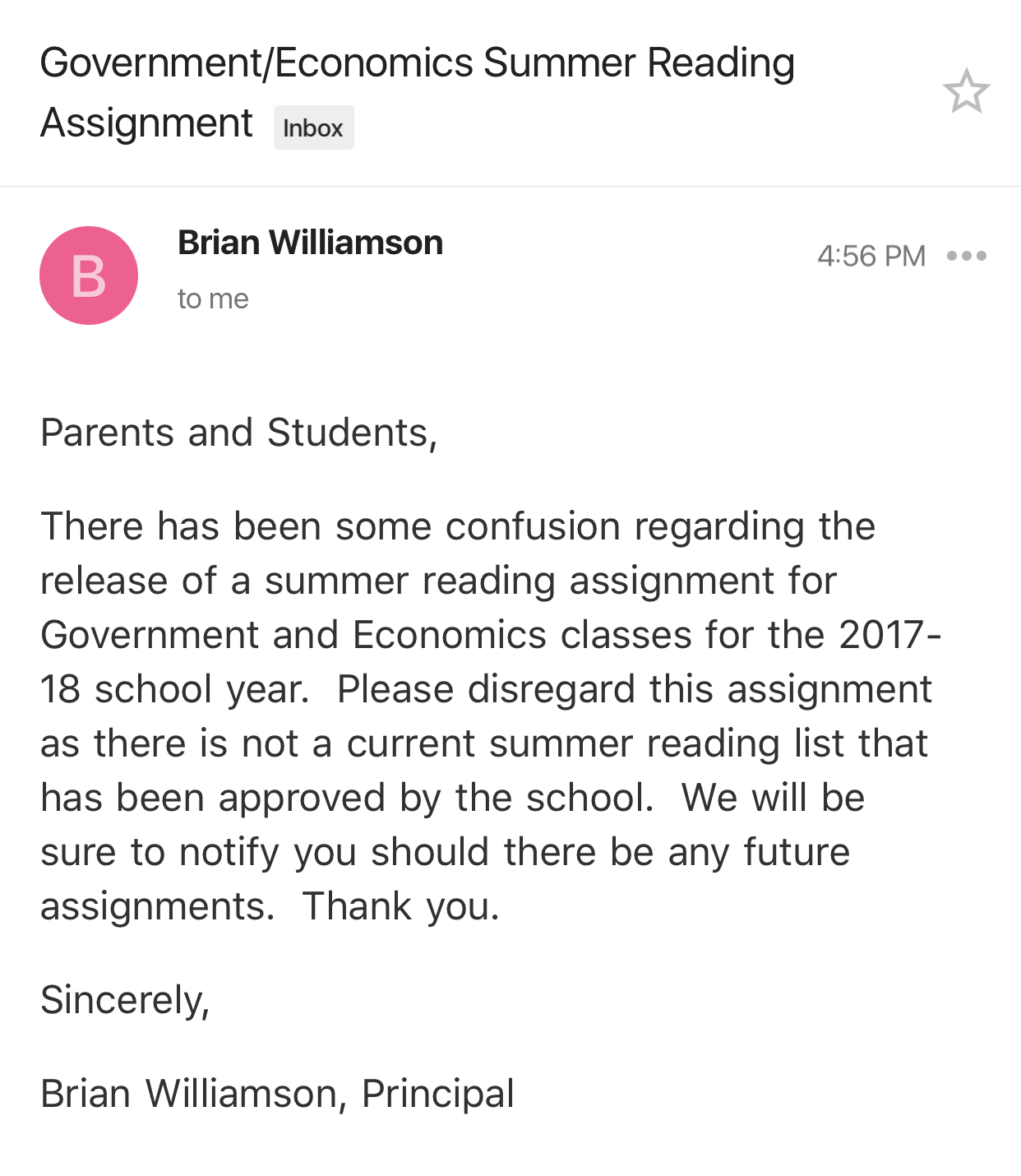 "In an email sent Wednesday evening and obtained by BuzzFeed News, school principal Brian Williamson said to ""disregard this assignment"" as ""there is not a current summer reading list that has been approved by the school."""