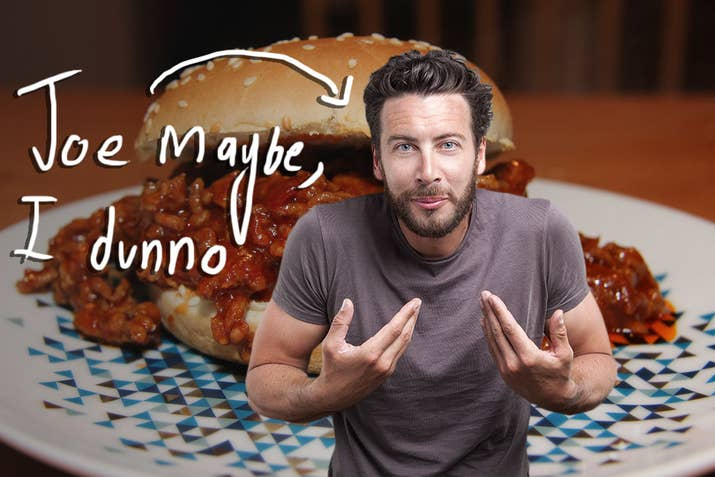 Google tells me that a sloppy joe is a burger filled with a minced-beef type sauce. This only raises more questions.