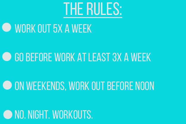 So, in an effort to transform myself into A Person Who Works Out In the Morning, I decided to go all in for a month.