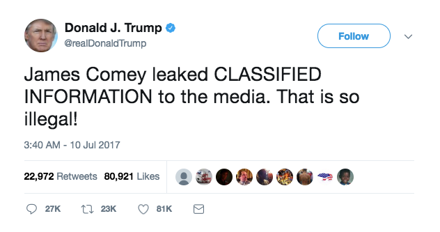 """""""James Comey leaked CLASSIFIED INFORMATION to the media. That is so illegal!"""" the president tweeted early Monday."""