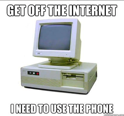 "A meme that says ""Get off the internet I need to use the phone"" with a photo of an old computer on it"