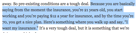 First, the president doesn't seem to know the difference between health insurance and life insurance. He says a 21-year-old can get health insurance for $12 a year which is...no.