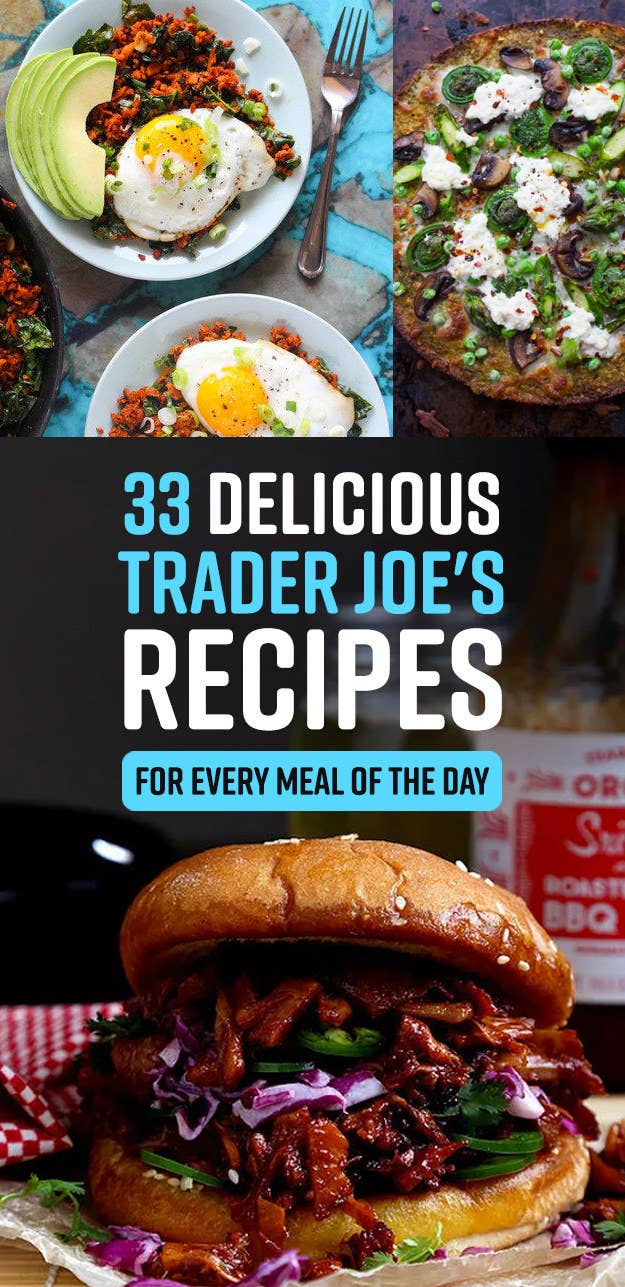 33 Delicious Recipes That You Need For Your Next Trip To Trader Joe's
