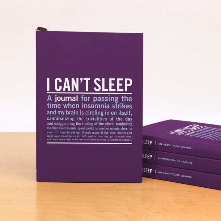 "Get it from Amazon for $7.81.Promising review: ""I purchased this for pretty obvious reasons. I'm a horrible sleeper, but the quotes and light-hearted nature of this book help me relax and get to a point where I can fall asleep. It's not science, but if you're looking for an amusing journal, this is a good one."" —D. Wells"