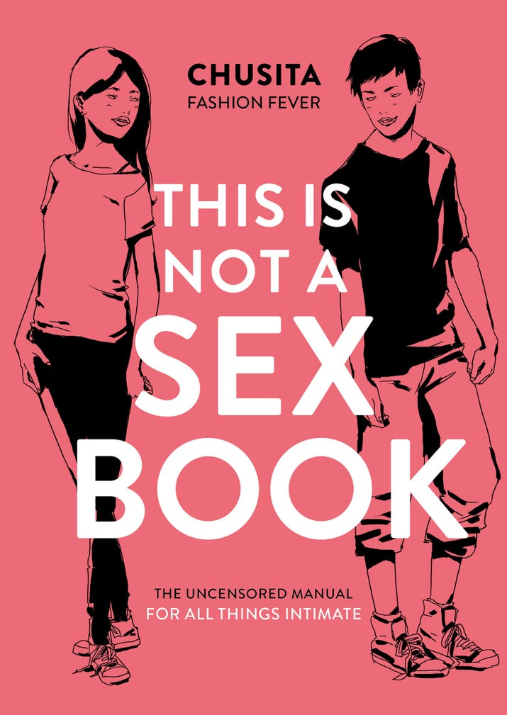 Here's another unmissable sex-positive guide for teens, because I honestly believe you can't have too many. YouTuber Chusita Fashion Fever takes a look at sex and relationships and everything that comes with them.Get it on Amazon.