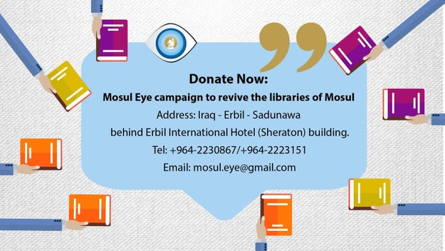 Mosul Eye, an anonymous blogger who has been chronicling life in the city under ISIS for the last three years — he fled Mosul in 2016 but continues to write about it — has been leading the project to rebuild the central library.