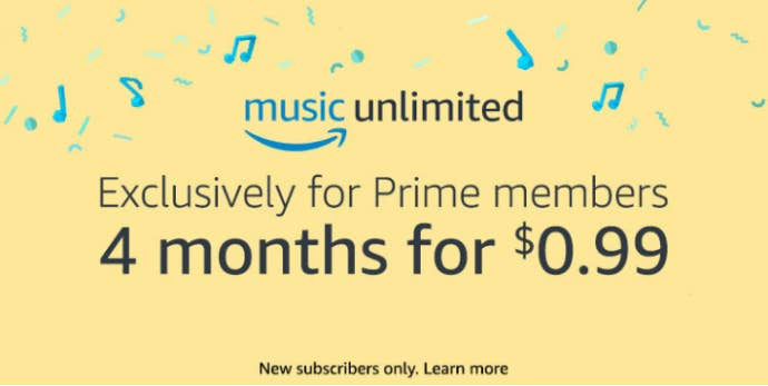 Offer only applies to new Amazon Music Unlimited subscribers with Prime accounts. If you don't have a Prime account, sign up here.Get it for $0.99 for the first four months.
