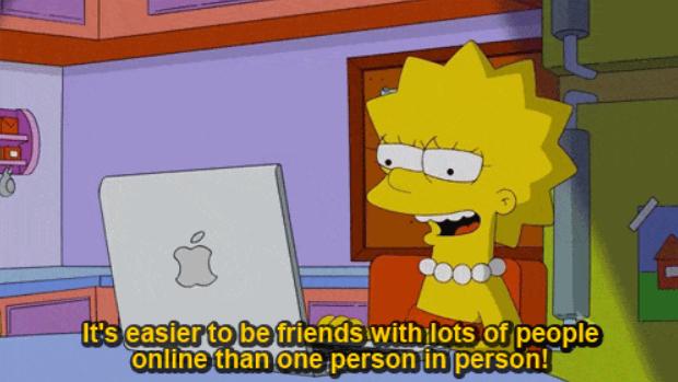 """""""É mais fácil ser amiga de muitas pessoas on-line do que de uma pessoa ao vivo."""""""