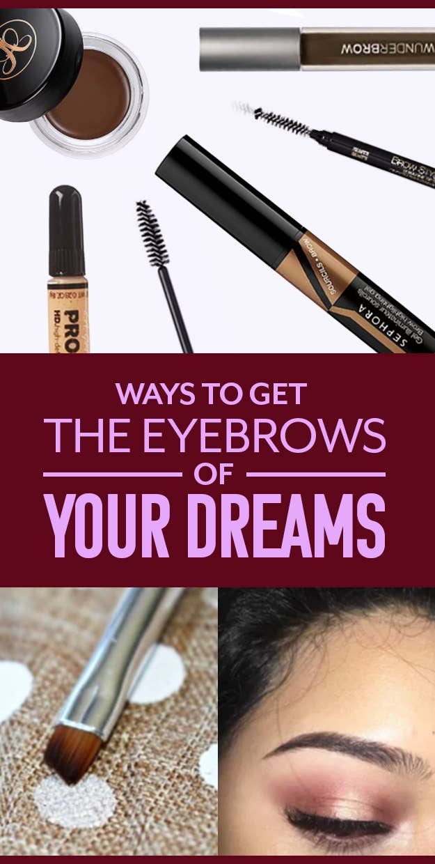 16 Ways To Get The Eyebrows Of Your Dreams