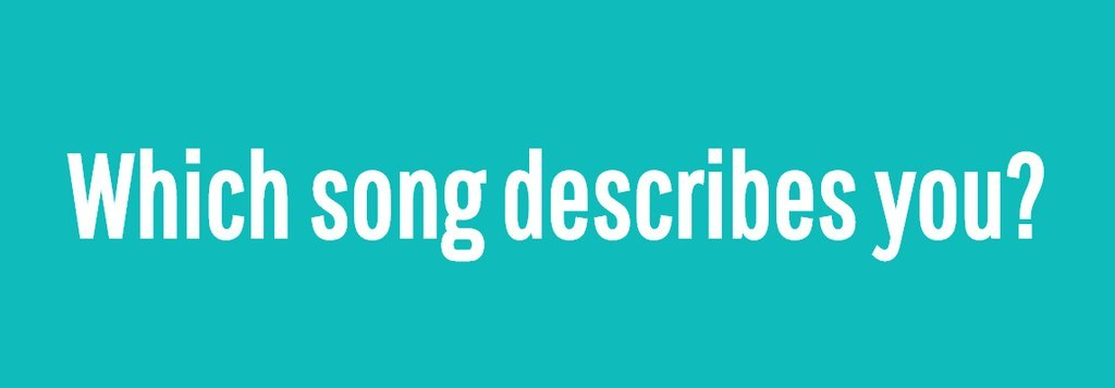 what song describes you What song quote describes you question 1 out of 29 which holiday would you most want to eat out at a restaurant on.