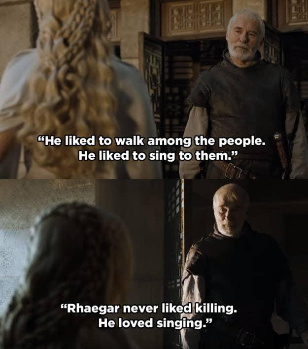 Когда Дейенерис показывает, что Визерис должен был подчеркнуть ей, как хорошо Рейегар был убивать людей, Сир Барристан говорит, что он не нравится, усиливая идею о том, что он не был жестоким или злым человеком.
