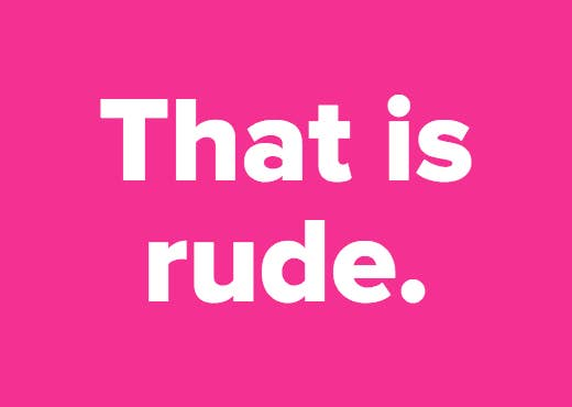 are these 17 things rude or not
