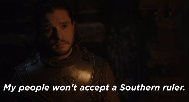 Jon Snow hesitated, explaining that it will be difficult to rally the North to support a Southern queen.