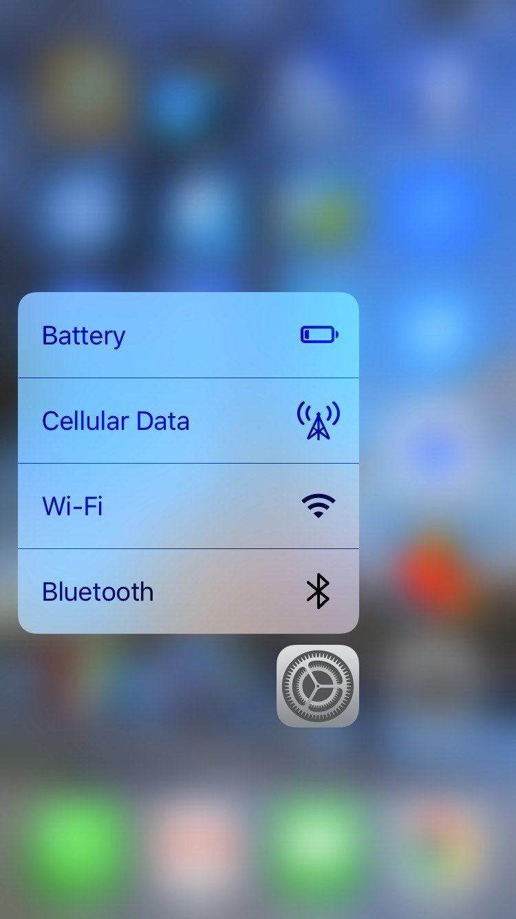 If your phone has 3D Touch (iPhone 6s or later), you can use it on your Settings icon to bring up shortcuts to four important menus: Battery, Cellular Data, Wi-Fi, and Bluetooth. Just press and hold hard on the icon.