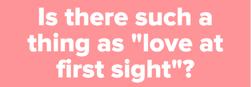 love at first sight is there such a thing essay Love from first sight essay  (argument essay danielle f figuracion comm 1-i love at first sight, is there such a thing what is common among the hunger games.