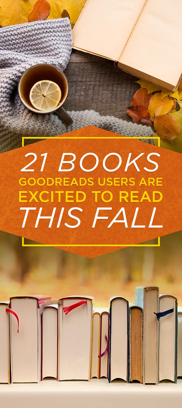 21 Books Goodreads Users Are Damn Excited To Read This Fall