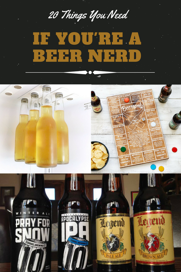 20 Things You Need If You're A Complete And Total Beer Nerd