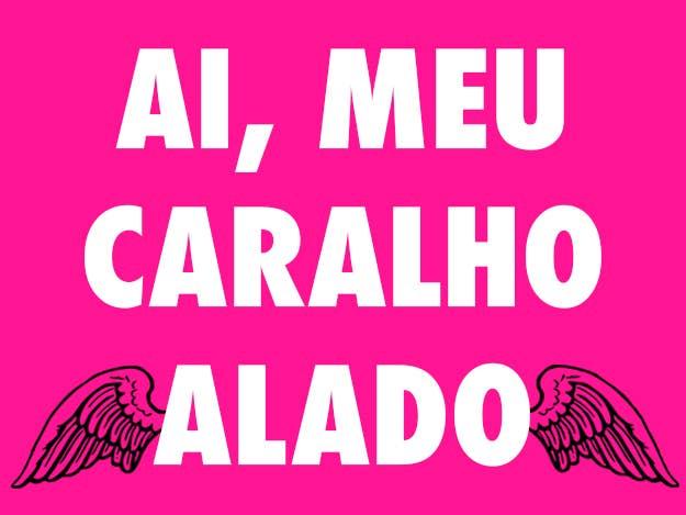 20 Expressões Que Comprovam Que O Brasileiro Usa Palavrão Pra Tudo