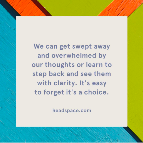 Hop on an app, like Headspace or What's Up?. They can help you slow down and focus on the present.