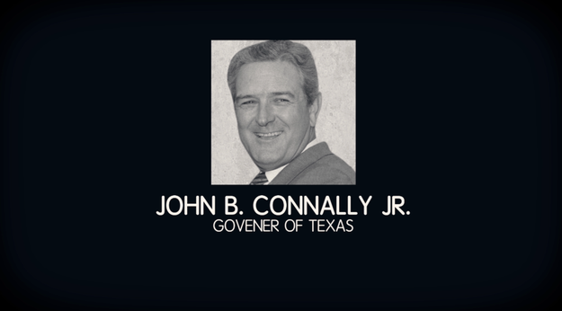 Former Governor, John B. Connally Jr. was in the car with JFK and was also hit in the shooting but survived.