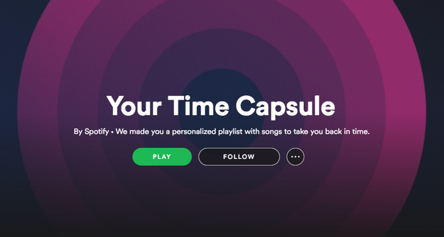 Spotify just launched a Time Capsule playlist option today, and if you've played around in Spotify enough, your Time Capsule may give you some ~feelings~.