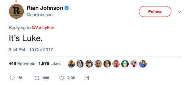 But Rian Johnson quickly shut down their speculation (and half the fandom's along with it) by flat-out stating that the Last Jedi is, in fact, Luke.