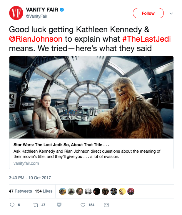 Today, Vanity Fair tweeted out an article from May in which they unsuccessfully tried to get Kathleen Kennedy, the president of Lucasfilm, and Rian Johnson, The Last Jedi's writer/director, to reveal the truth.