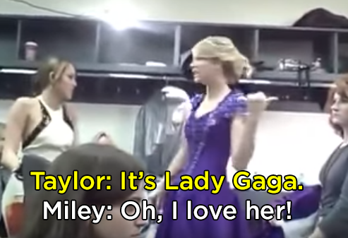 "Second, as ""Just Dance"" plays, Taylor informs Miley that this song is by an artist named Lady Gaga, and then Miley says she loves her..."