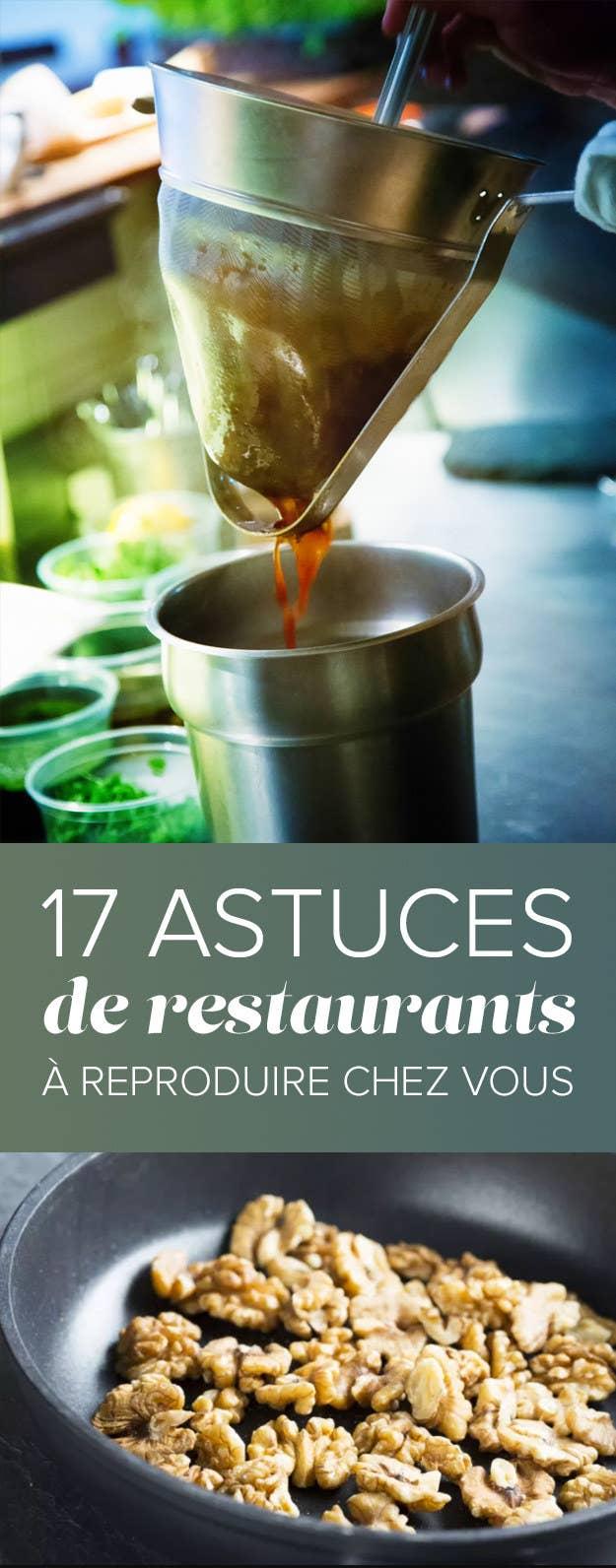 Cuisine 10 Astuces Qui Changent Tout 17 astuces de restaurants à reproduire chez vous
