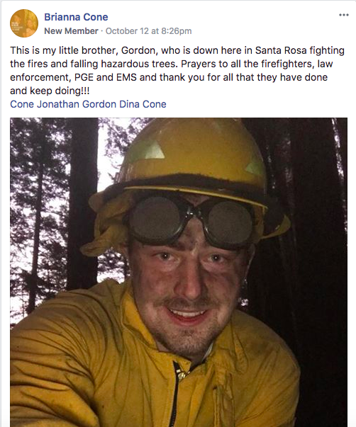 """This is my little brother, Gordon, who is down here in Santa Rosa fighting the fires and falling hazardous trees."""