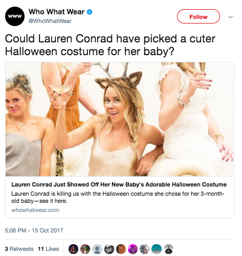 "Soon after, the fashion website Who What Wear tweeted an article, saying, ""Could Lauren Conrad have picked a cuter Halloween costume for her baby?"""