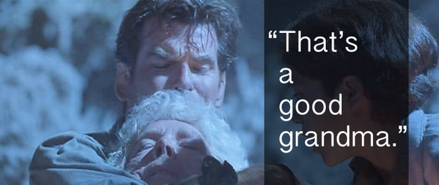 When Dr. Harry Dalton tried to comfort a dying Grandma Ruth moments after she sacrificed her life to save his in Dante's Peak.