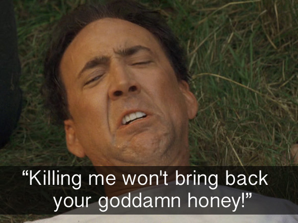 When Edward tried to talk the sisters out of using him as a human sacrifice in The Wicker Man.