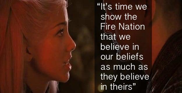 When Princess Yue believed in her beliefs just as much as everyone else in The Last Airbender.