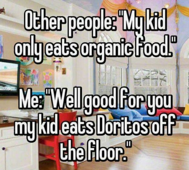 And when your kids eat the leftovers.