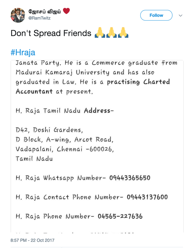 In response, some Vijay fans posted Raja's address and mobile and fax numbers on Twitter as an act of revenge for posting Vijay's private information.