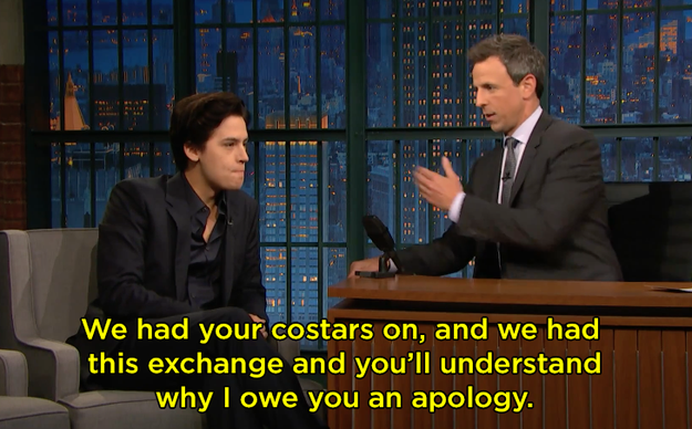 And right out of the gate, Seth said he owed Cole an apology for something he said to Cole's Riverdale costars, Lili Reinhart and Camila Mendes, when they were on his show.