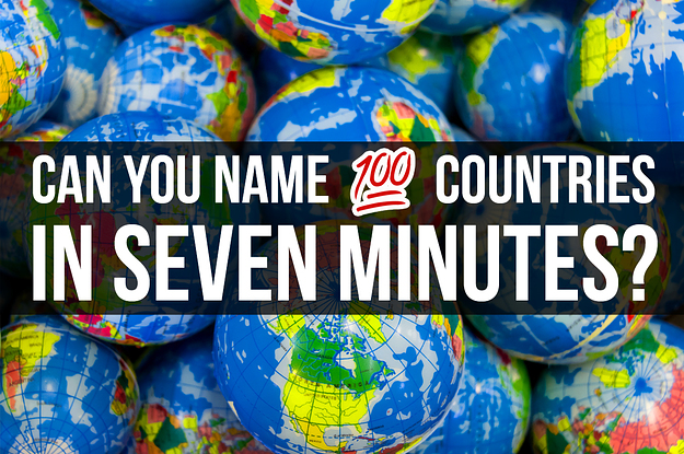 Can You Name 100 Countries In Seven Minutes?
