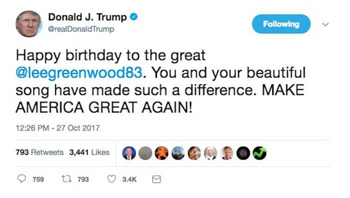 """""""Happy birthday to the great @leegreenwood83,"""" he wrote. """"You and your beautiful song have made such a difference. MAKE AMERICA GREAT AGAIN!"""""""