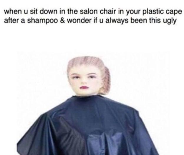 When you get a haircut: