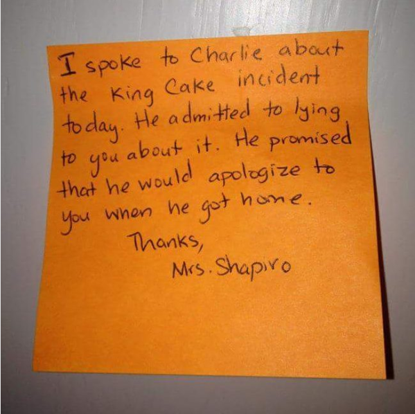 """I spoke to Charlie about the King Cake incident today. He admitted to lying to you about it."""