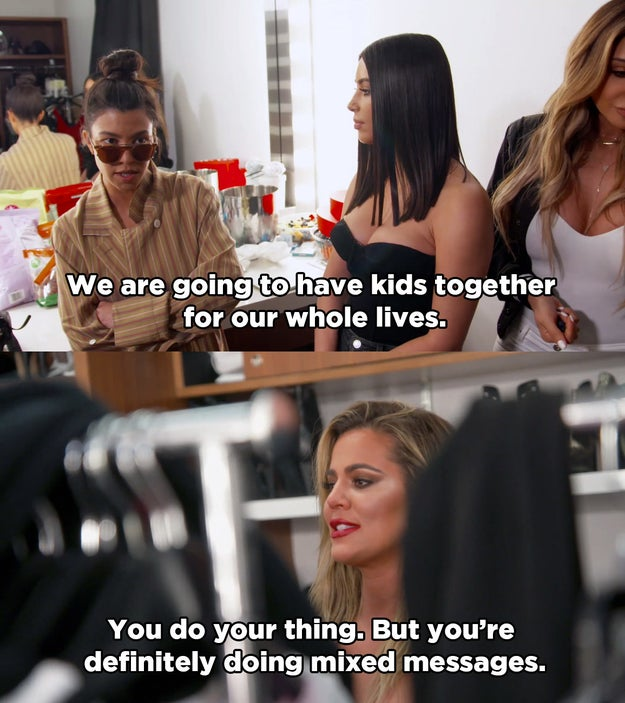 """And Khloé wasn't here for it, telling Kourtney she should stop messing around with Scott because she's sending """"mixed messages""""."""