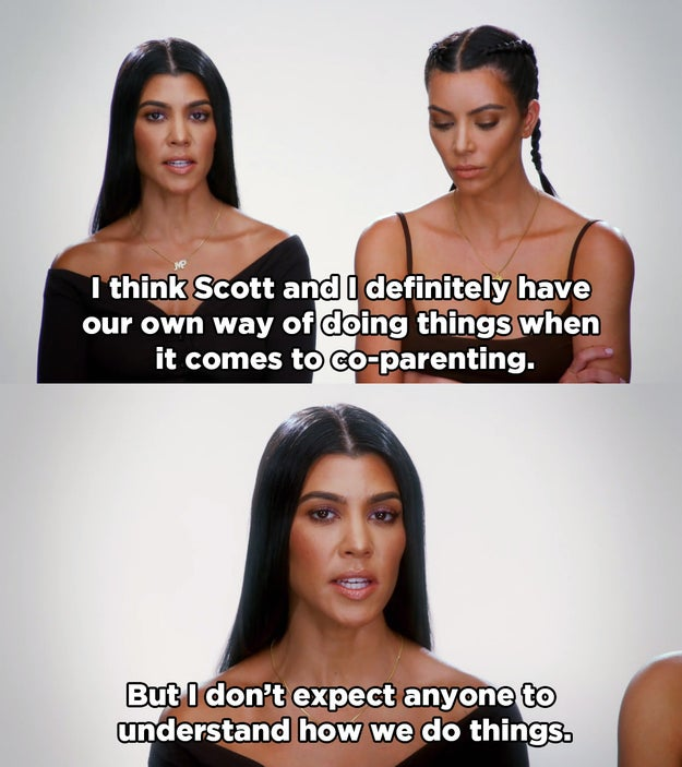 But Kourtney just said she doesn't expect Kim and Khloé to understand how she and Scott operate when it comes to being a family.