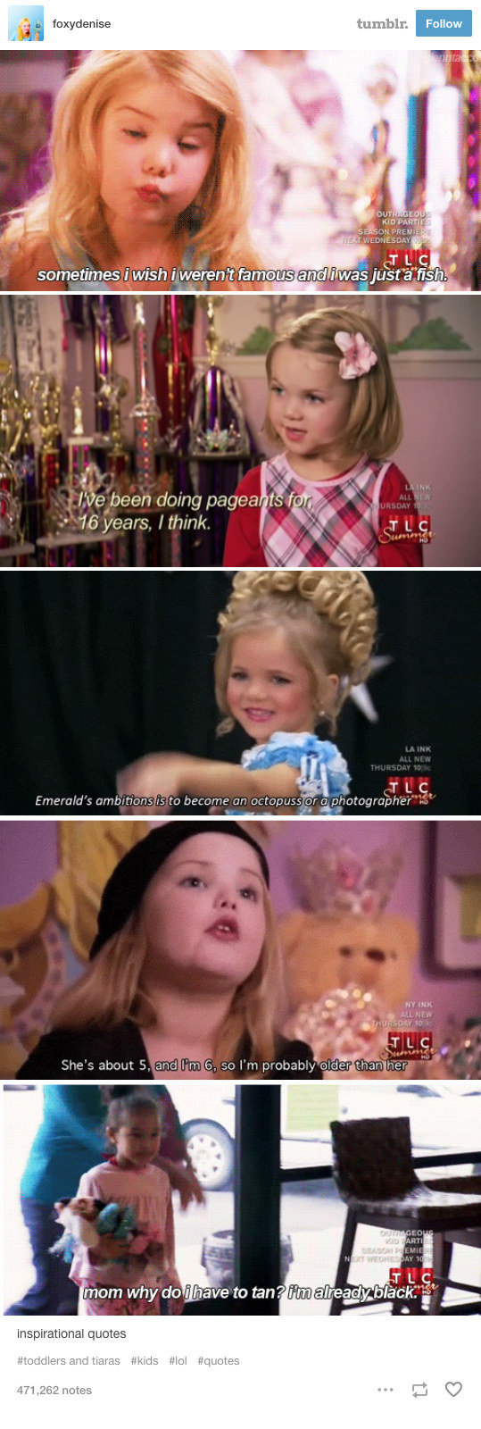 "19 Tumblr Posts About ""Toddlers & Tiaras"" That Are Hilariously Relatable"