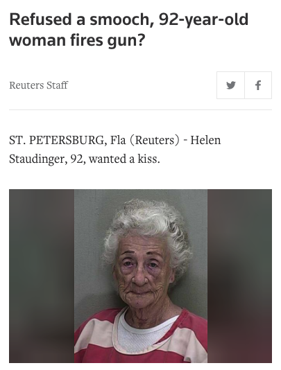 The woman in the photo is actually Helen Staudinger from Florida. She made news in 2011 for shooting at her neighbor because the man would not give her a kiss, Reuters reported.