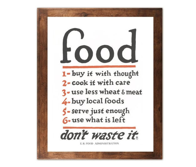 A vintage-style print to hang in your kitchen so you'll always be reminded that food is meant to be eaten and enjoyed, not wasted.