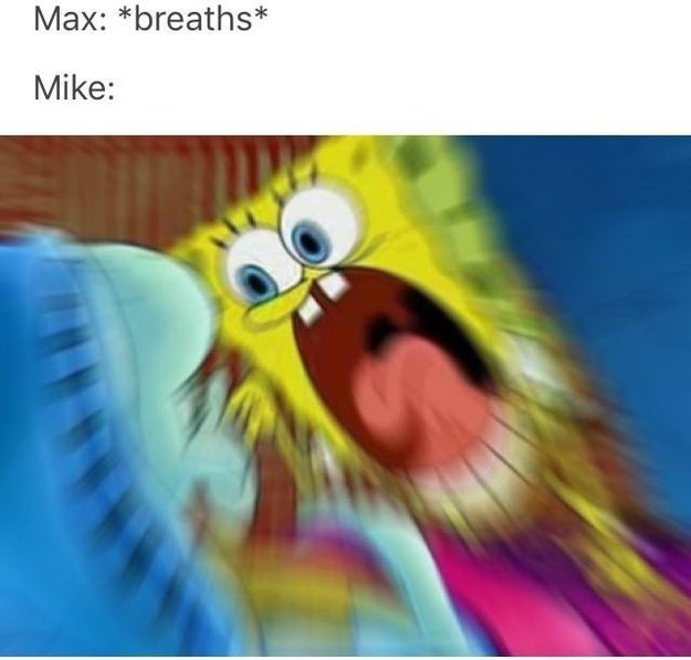 The meme that sums up Mike in Season 2, but also 98% of teenage boys: