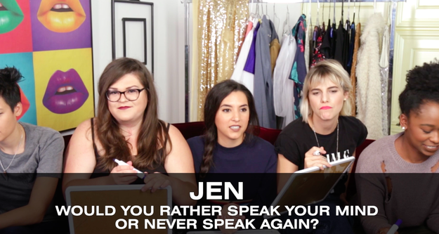 All right, here we go! Question #1: Jen, would you rather speak your mind or never speak again?