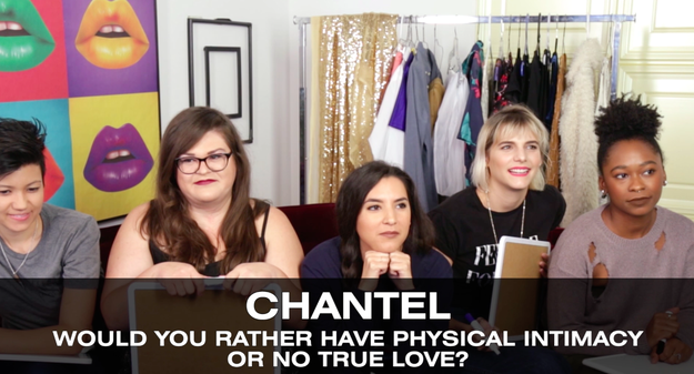 Moving right along to Question #3 for Chantel: Would you rather have physical intimacy or no true love? Awwww.
